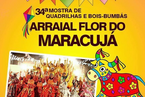 34ª Mostra de Quadrilhas e Bois Bumbás – Arraial Flor do Maracujá – 08.07