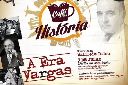 Café com História – Era Vargas