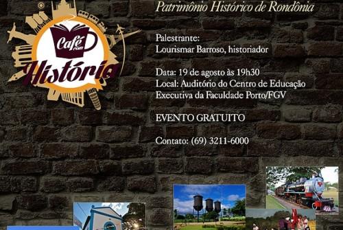 Café com História – Fortaleza da Floresta – Patrimônio Histórico de Rondônia
