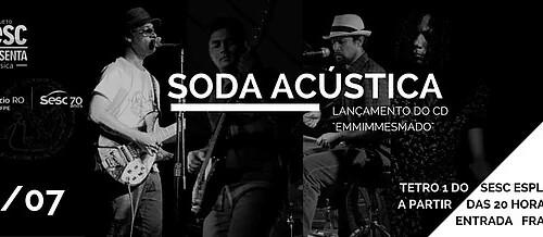 Lançamento do CD Emmimmesmado – Soda Acústica