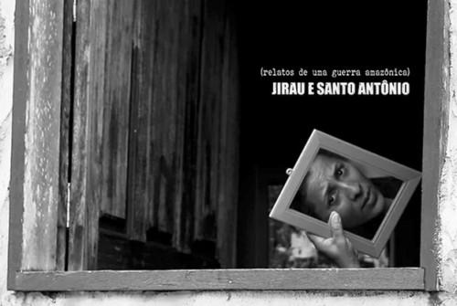 Documentário Jirau e Santo Antônio: relatos de uma guerra amazônica
