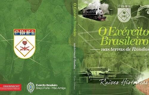 Lançamento do livro: Exército Brasileiro nas Terras de Rondon, Raízes Históricas
