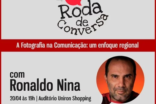 Hoje tem Roda de Conversa com o fotógrafo Ronaldo Nina na Uniron Shopping