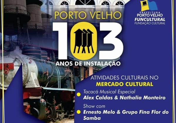 Programação de instalação de 103 anos de Porto Velho
