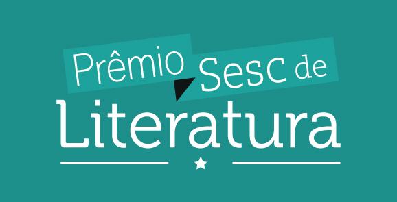 Prêmio Sesc de Literatura 2018: Inscrições abertas